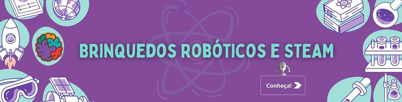 Brinquedos científicos, robóticos e STEAM