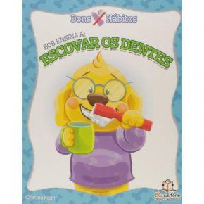 Livro - Bons Hábitos - Bob Ensina a Escovar os Dentes - Ed. Blu