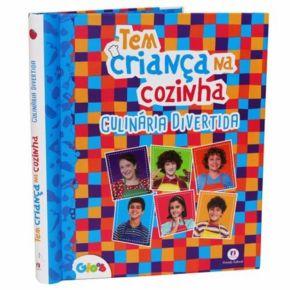 Livro de Receitas - Tem Criança na Cozinha - Culinária Divertida - Ed. Ciranda Cultural