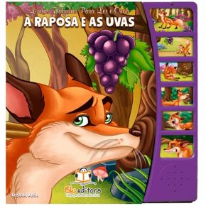 Livro Lindas Fábulas Para Ler e Ouvir - A Raposa e as Uvas - Ed. Blu