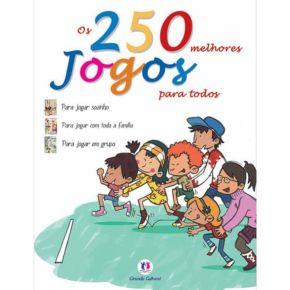 Livro - Os 250 Melhores Jogos Para Todos - Ed. Ciranda Cultural