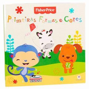 Livro - Primeiras Formas e Cores - Fisher Price - Ed. Ciranda Cultural