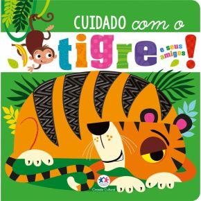 Livro Sensorial - Cuidado com o Tigre e Seus Amigos - Ed. Ciranda Cultural
