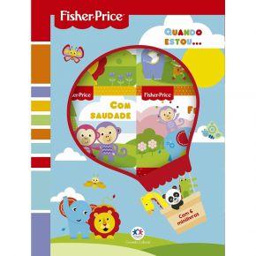 Livro - Fisher-Price - Quando estou... -Ed. Ciranda Cultural