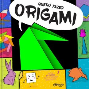 Livro - Quero Fazer Origami -Ed. Catapulta